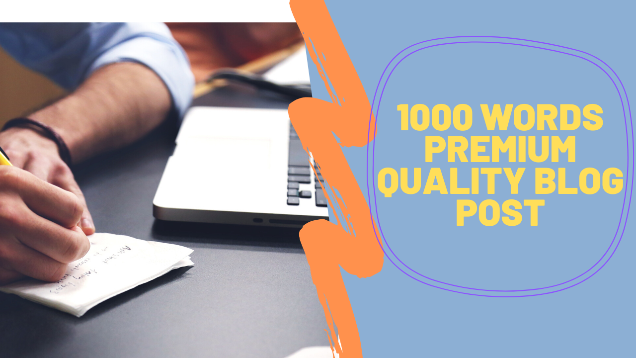 1000 Words Premium Quality Blog Post