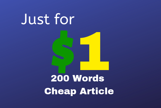 200+ Words Top Quality Article for $1