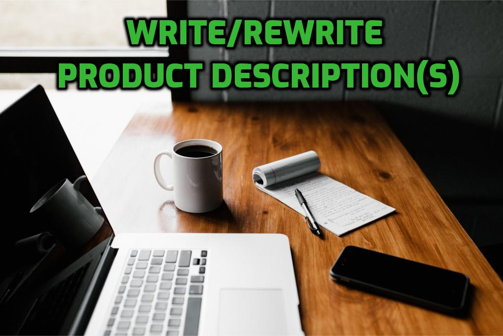 Write/Rewrite Product Descriptions 150 words