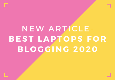 New Ready-Made Article - Best Laptops for Blogging 2019