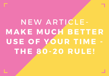 New Ready-Made Article- Make Much Better Use of Your Time - The 80-20 Rule
