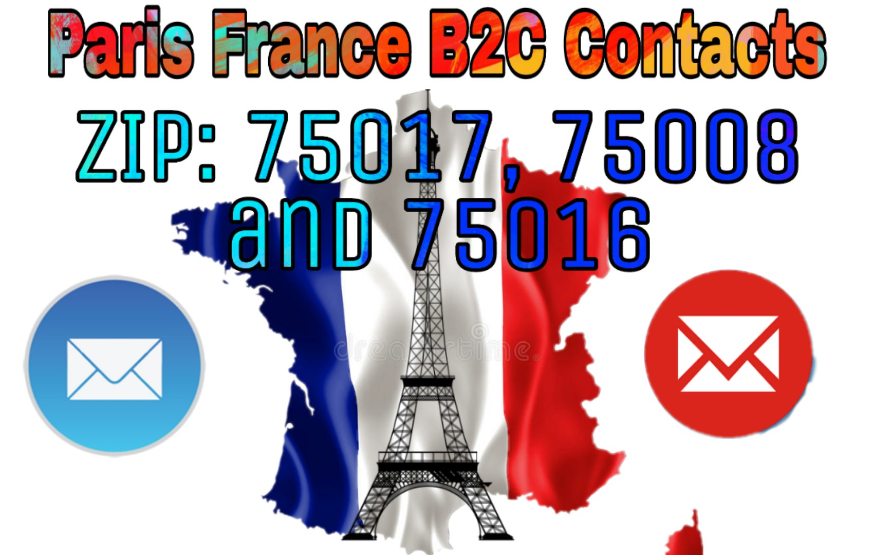 10K Verified Paris France Zipcodes 75017,  75008 and 75016 B2C Contact List