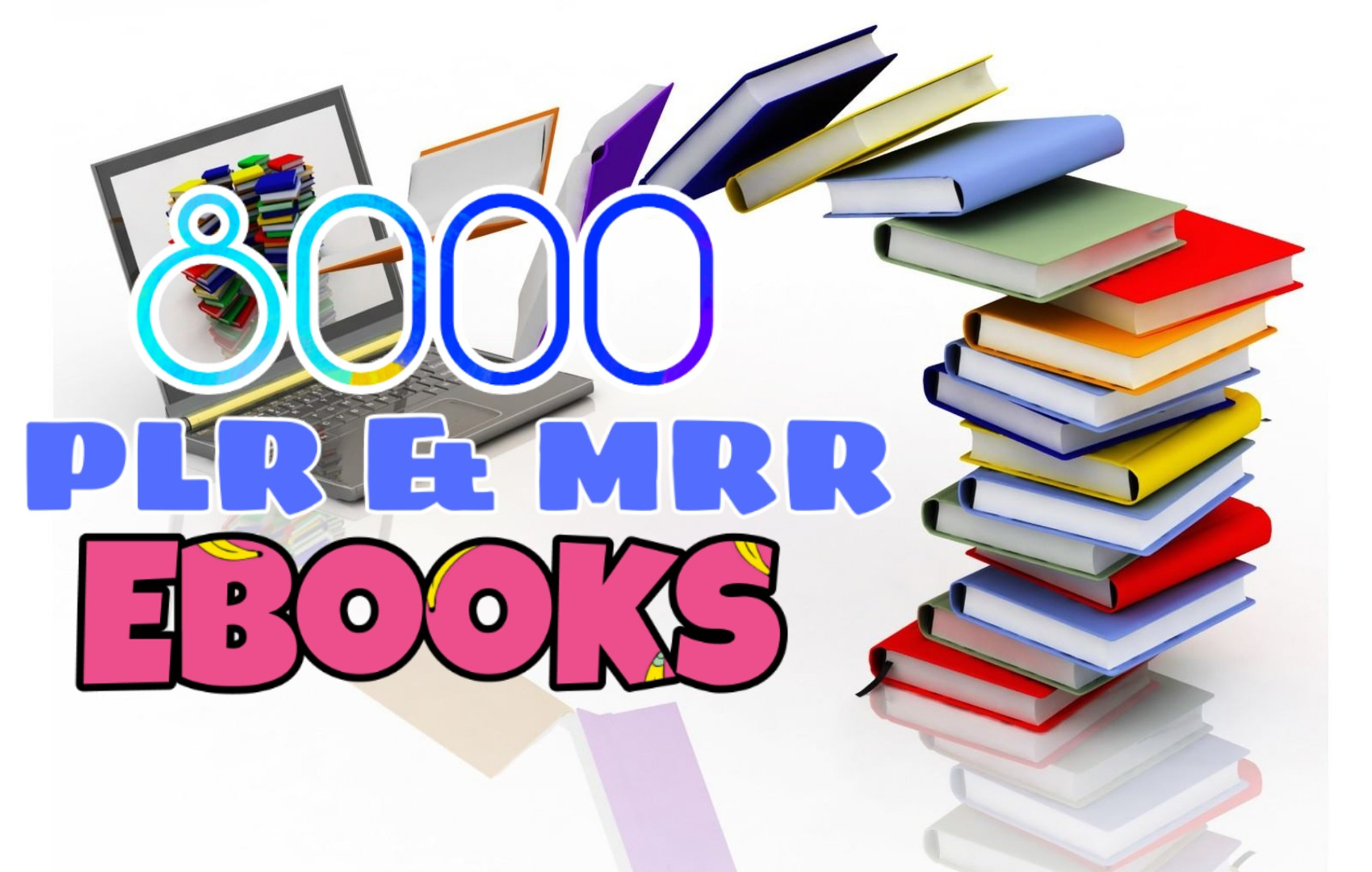 8000+ PLR & MRR eBooks - Mega Pack