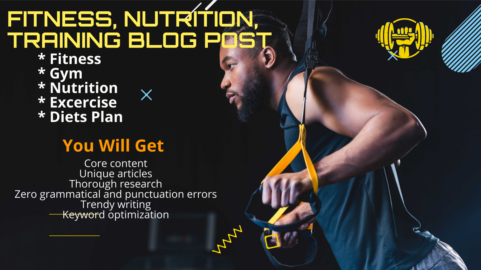 I will write Gym,  fitness nutrition and Diet articles and blog post of 1000 words