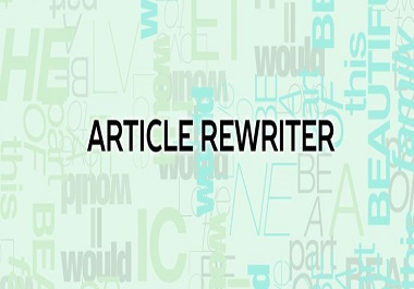 I will rewrite or paraphrase or reword any document