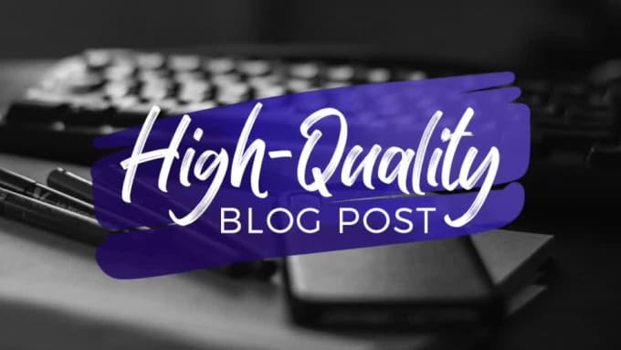 500 words High Quality Blog Post for your website