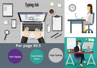 I will do professional fast typing job,  copy typing and Excel Data entry for you