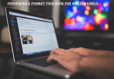 I will Proofread,  Edit,  and Format Your Book For Amazon Kindle Up To 5000 Words