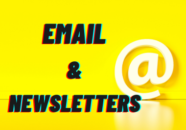I will write e-mails and newsletter for you