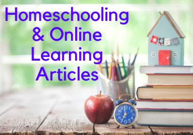 I will write impressive & reader-grabbing homeschooling and online learning article