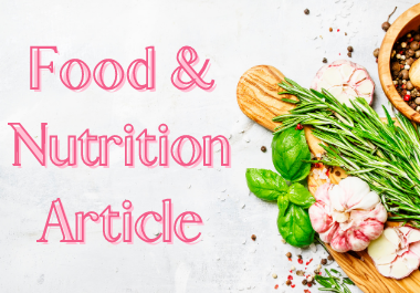 I will write impressive & reader-grabbing food and nutrition article