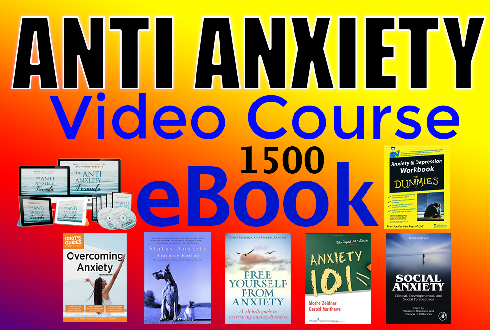 I will give you anti anxiety video course with 1500 ebooks