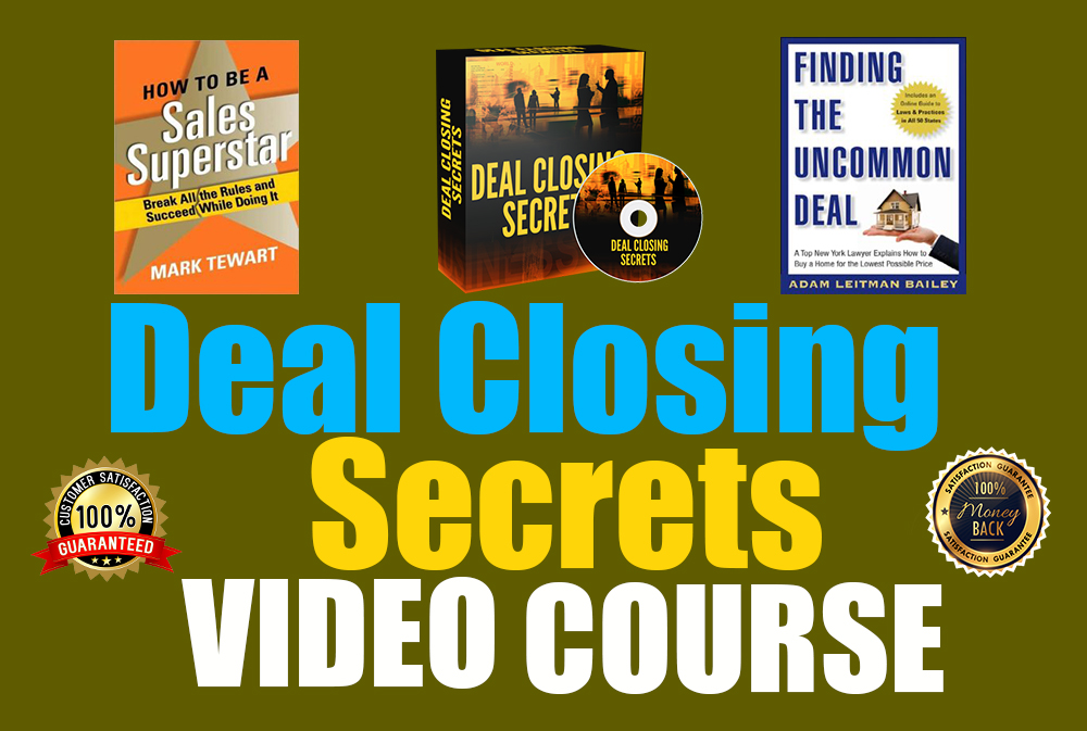 I will give you Deal Closing Secrets Professional video course with eBooks