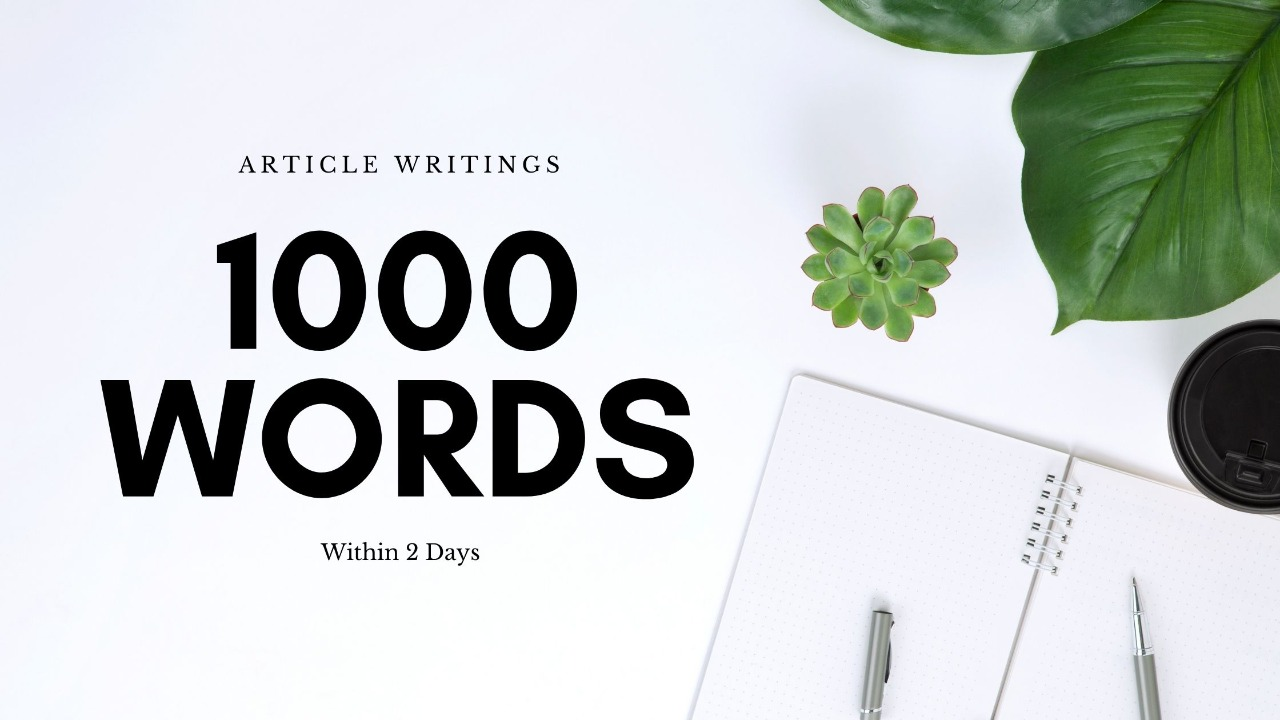 I will Write Top Class Unique 1000 Words Articles and Content