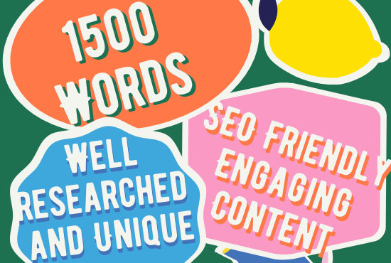 I will write a 1500 word unique and SEO friendly article, blog, content for you.