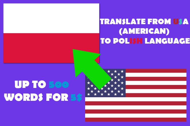 Translation from AMERICAN to POLISH for $5