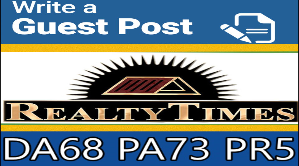 write and publish guest post for you at realtytimes. Com, DA63 PA71 PR5