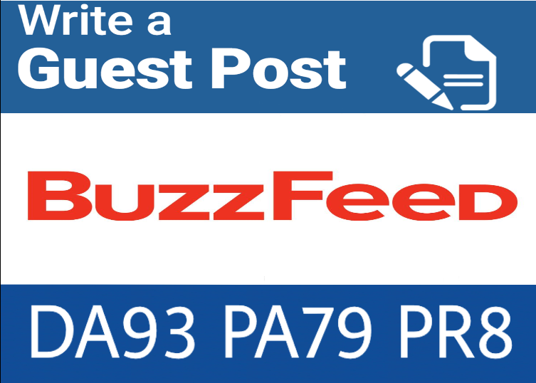 write and publish guest post on buzzfeed. Com DA 93 PA79, PR 8
