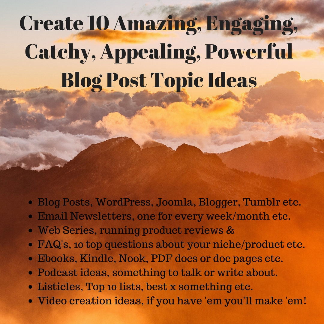 Create 50 Amazing,  Engaging,  Catchy,  Appealing,  Powerful Blog Post Topic Ideas