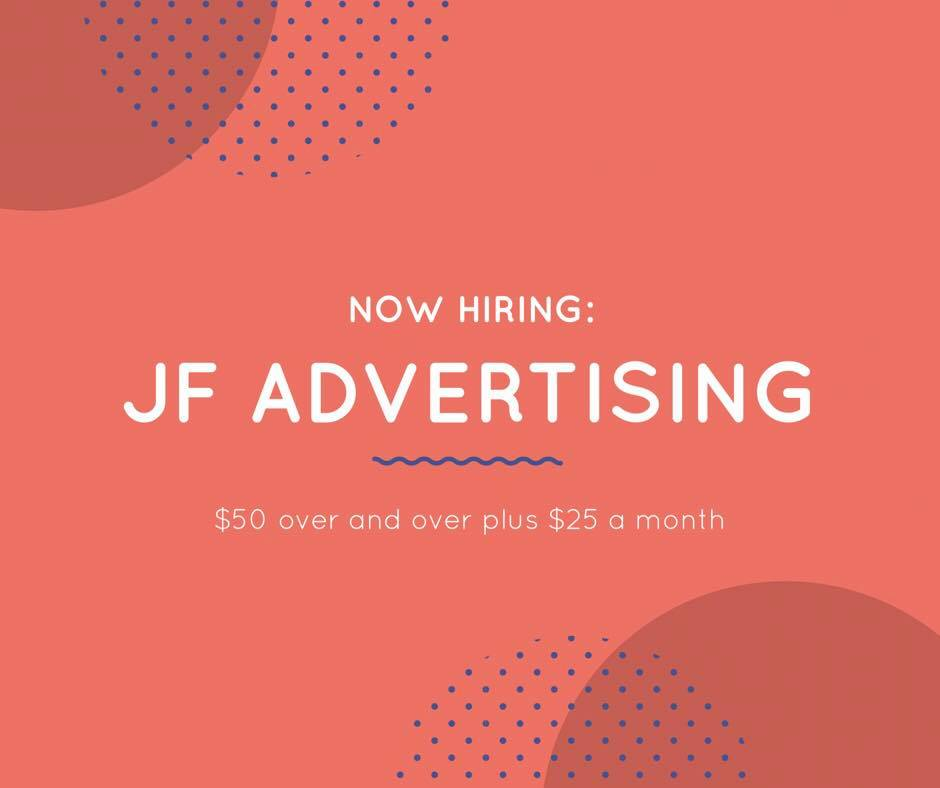 JF Advertising Co. Make Your Money Online Today!!!
