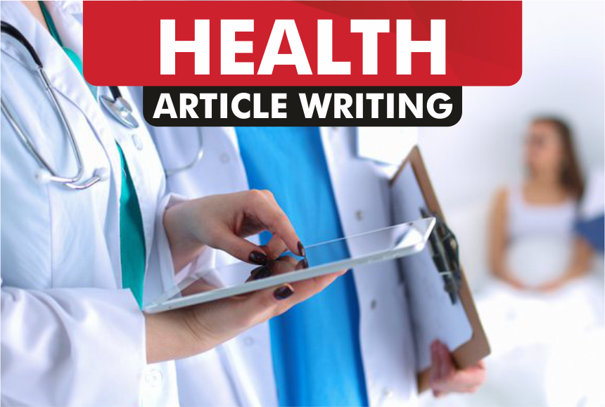 article writing on HEALTH or MEDICAL blog