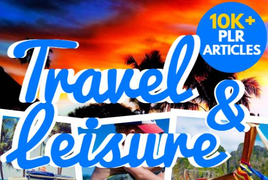 10000 Travel And Leisure PLR Articles bundle
