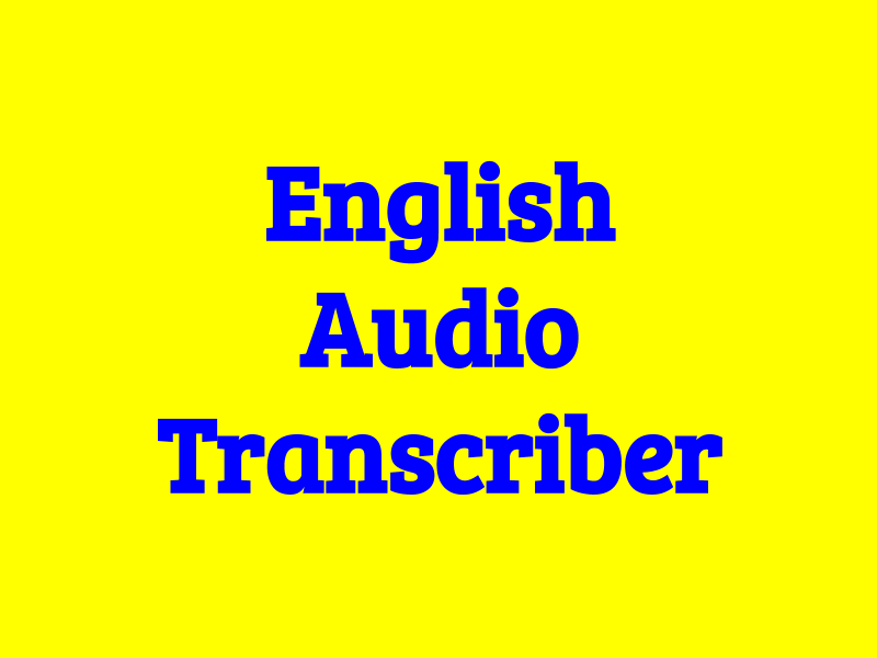 Trainee English audio & video transcriber