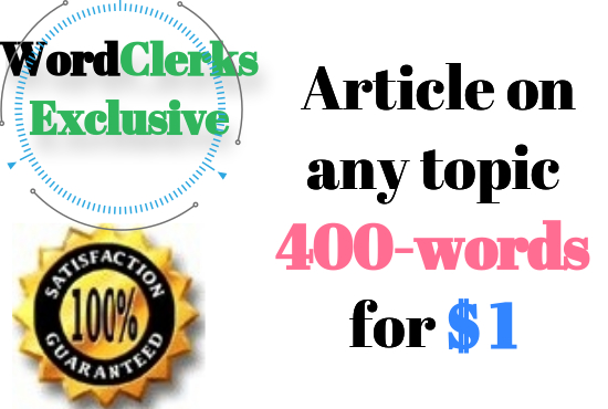 Write Unique Article 400-words on any topic