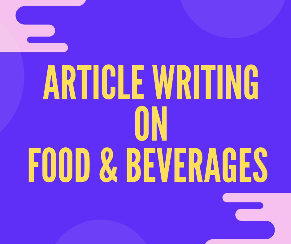 Engaging 500 words article writing on food and bevera...