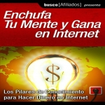 Plug your mind and make money online - Spanish Edition