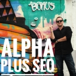 REVAMPED March,  Alpha PLUS. Google Page 1 SEO & Social- 5000+ orders. New and Improved Version 7.2