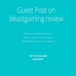 Guest Post On My Beast Gaming Review Site