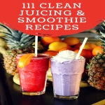 40 juice,  smoothie,  and superfood recipes with pictures