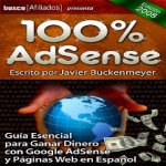 100 Adsense Business Create the perfect business with Google AdSense Spanish Edition