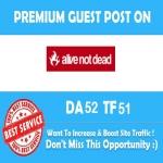 Publish A Guest Post On Alivenotdead Da52 Pa51 Pr5 With SEO Dofollow Link
