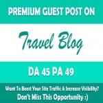 Write & Publish Guest Post on My Travel Blog - DA45,  TF20