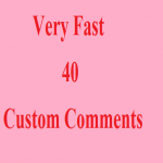 Very Fast 40 Custom Comment Within 6hrs