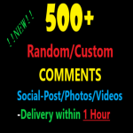 Get 500+ Random/Custom Comments On your social Photos/Video/Post with 1hour