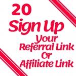 Super Fast Complete 20 Sign Ups On Your Website Referral Link and Affiliate Link