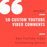 Get 50+ Custom YouTube Video Comments on your video